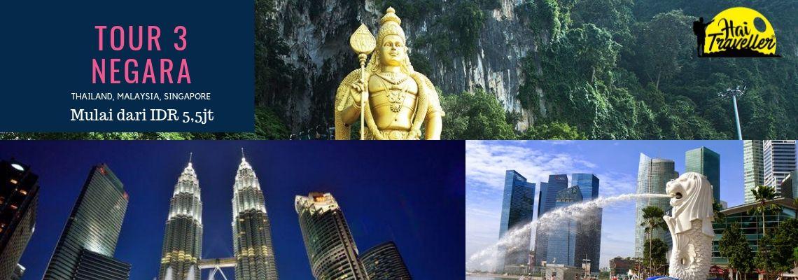 Tour 3 Negara : Thailand, Malaysia, Singapore.